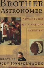 """GUY CONSOLMAGNO - """"BROTHER  ASTRONOMER"""" - JESUIT VIEW OF ASTRONOMY HB/DW (2000)"""