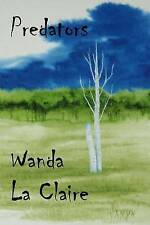 NEW Predators (An Ann LePage Novel) by Wanda La Claire