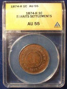 1874-H Straits Settlements  Cent ANACS AU 55