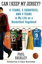 Can I Keep My Jersey?: 11 Teams, 5 Countries, and 4 Years in My Life as a Basket