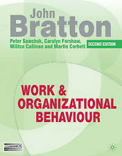 Work and Organizational Behaviour: Understanding the Workplace by Carolyn...