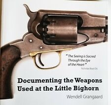 Documenting the weapons Used at little bighorn NEW Signed Indian Wars Custer NEW