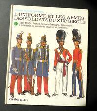 L F FUNCKEN  L'UNIFORME ET LES ARMES DES SOLDATS DU XIX è SIECLE CASTERMAN 2 vol