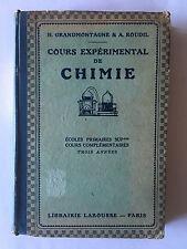 COURS EXPERIMENTAL DE CHIMIE 1922 GRANDMONTAGNE ROUDIL ILLUSTRE LAROUSSE