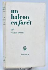Julien Gracq : UN BALCON EN FORET - 1974