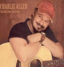 Charlie Allen - That Was Then, This Is Now   (CD  2008)