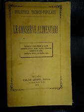LE CONSERVE ALIMENTARI - CUCINA RICETTE - MILANO LE GROS EDITORE 1874