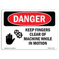 Osha Danger Keep Fingers Clear Of Machine Motion Heavy Duty Sign Or Label
