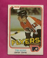 1981-82 OPC # 251 FLYERS TIM KERR  ROOKIE VG+  CARD (INV# A6511)