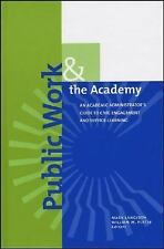 Public Work and the Academy: An Academic Administrator's Guide to Civic Engageme