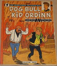 CHICK BILL -1- / Dog Bull et Kid Ordinn dans sherif à vendre  / EO 1960./ BE+