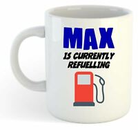 Max Is Currently Refuelling Mug - Funny, Gift, Name, Personalised