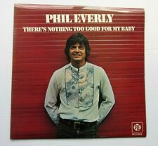 PHIL EVERLY There's Nothing Too Good For My Baby 1974 UK VINYL LP - N MINT VINYL
