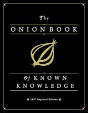 The Onion Book of Known Knowledge: A Definitive Encyclopaedia Of Existing