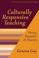 Culturally Responsive Teaching : Theory, Research and Practice by Geneva Gay