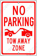 "No Parking Tow Away Zone on an 8""x12"" Alum Sign Made in the USA by US Veterans"