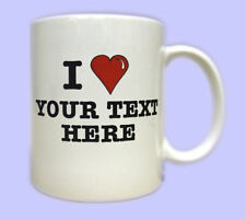 Personalised I Love Mug.Printed mugs with your own text or I heart words, slogan