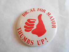 Cool Vintage Dr Al for Mayor Thumbs Up City Political Candidate Campaign Pinback