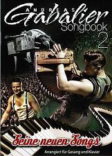 Klavier Gesang Gitarre Noten : Andreas GABALIER - Seine neuen Songs - SONGBOOK 2