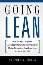 Going Lean : How the Best Companies Apply Lean Manufacturing Principles to...