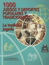 NEW 1000 Juegos y Deportes Populares y Tradicionales (Spanish Edition)