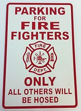 Parking Sign Firefighters New Metal Red & White Hosed Fire