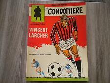 EO BD MAI 1971 / COLL JEUNE EUROPE / 1 AVENTURE DE V.LARCHER LE CONDOTTIERE