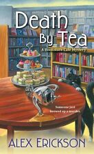 Death by Tea (A Bookstore Cafe Mystery) by Alex Erickson