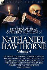The Collected Supernatural and Weird Fiction of Nathaniel Hawthorne : Volume...