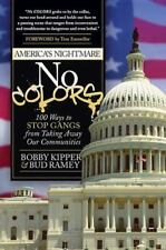 No Colors: 100 Ways to Stop Gangs from Taking Away Our Communities (Paperback or