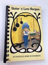 VINTAGE 1980 BUTTER 'N LOVE RECIPES COOKBOOK FROM EVANSVILLE HOME ECONOMISTS