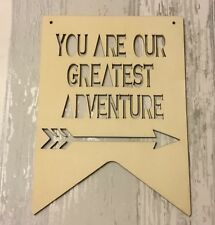 YOU ARE OUR GREATEST ADVENTURE - boho tribal laser cut quality wood large plaque
