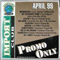 "PROMO ONLY ""IMPORT CLUB APRIL 1999"" DJ PROMO CD COMPILATION 10 TRACKS"