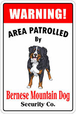 "*Aluminum* Warning Area Patrolled By Bernese Mountain Dog  8""X12"" Metal Sign"