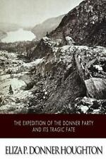 The Expedition of the Donner Party and Its Tragic Fate by Eliza Donner Houghton