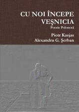 Cu Noi Incepe Ve by Piotr Kasjas and Alexandru G. Erban (2015, Paperback)