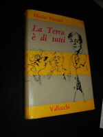 LIBRO: LA TERRA E' DI TUTTI - MARIO PUCCINI - VALLECCHI 1958 ****