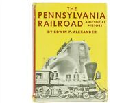 PRR The Pennsylvania Railroad A Pictorial History by Edwin P Alexander HC Book