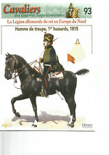 CAVALIERS DES GUERRES NAPOLEONIENNES N°93 LEGION ALLEMANDE DU ROI EUROPE NORD