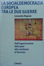 LEONARDO RAPONE LA SOCIALDEMOCRAZIA EUROPEA TRA LE DUE GUERRE CAROCCI 1999