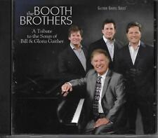 "THE BOOTH BROTHERS.....""A TRIBUTE TO THE SONGS OF BILL & GLORIA GAITHER""......CD"