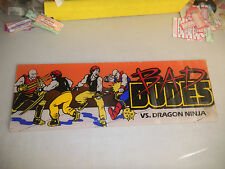 "BAD DUDES    22 3/4- 7 3/4"" arcade game sign marquee  cF99"