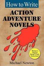 How to Write Action Adventure Novels (Paperback or Softback)