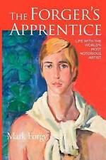 NEW The Forger's Apprentice: Life with the World's Most Notorious Artist