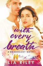 Wanderlust: With Every Breath by Lia Riley (2015, Paperback)
