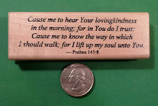 "Religious Stamp, ""Cause me to hear Your Lovingkindness....""  Rubber Stamp"