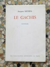 JACQUES MICHEA, Le Gâchis, Nouvelles (ENVOI AUTOGRAPHE ET PHOTOGRAPHIE)