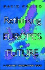 NEW - Rethinking Europe's Future. by Calleo, David P.; Leone, Richard C.