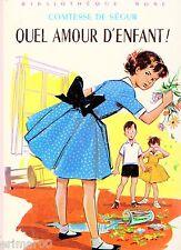 Quel amour d'enfant ! // Comtesse de SEGUR // Bibliothèque Rose