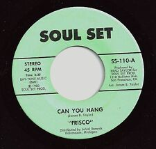 """7"""",RARE MINT,SOUL,FRISCO, CAN YOU HANG & YOU'RE THE ONE TO ROLLER SKATE,SOUL SET"""